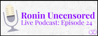 Ronin Uncensored Podcast_2020